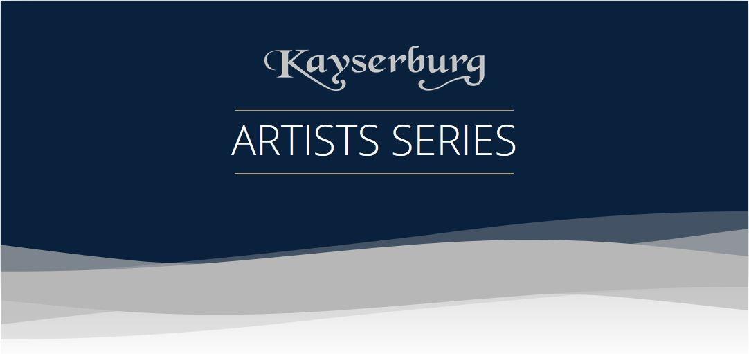 Kayserburg Artist Series