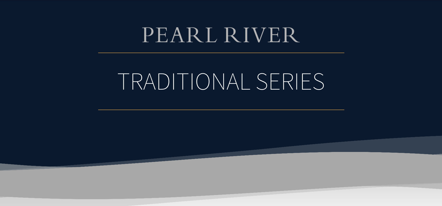 Pearl River Traditional Series
