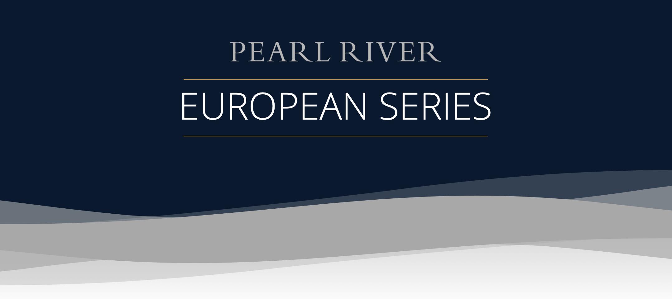 Pearl River European Series